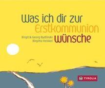 Cover-Bild zu Bydlinski, Birgit: Was ich dir zur Erstkommunion wünsche