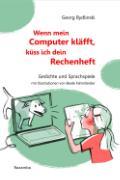 Cover-Bild zu Bydlinski, Georg: Wenn mein Computer kläfft, küss ich dein Rechenheft