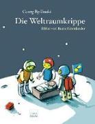 Cover-Bild zu Bydlinski, Georg: Die Weltraumkrippe