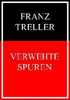 Cover-Bild zu Treller, Franz: Verwehte Spuren (eBook)