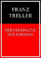 Cover-Bild zu Treller, Franz: Der Gefangene der Aimaràs (eBook)