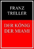 Cover-Bild zu Treller, Franz: Der König der Miami (eBook)