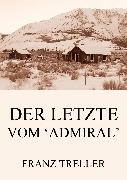 Cover-Bild zu Treller, Franz: Der Letzte vom 'Admiral' (eBook)
