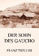 Cover-Bild zu Treller, Franz: Der Sohn des Gaucho (eBook)