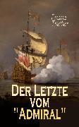 """Cover-Bild zu Treller, Franz: Der Letzte vom """"Admiral"""" (eBook)"""