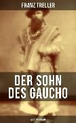 Cover-Bild zu Treller, Franz: Der Sohn des Gaucho (Abenteuerroman) (eBook)