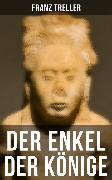 Cover-Bild zu Treller, Franz: Der Enkel der Könige (eBook)
