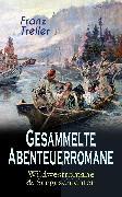 Cover-Bild zu Treller, Franz: Gesammelte Abenteuerromane: Wildwestromane & Seegeschichten (eBook)