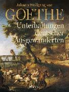 Cover-Bild zu Unterhaltungen deutscher Ausgewanderten (eBook) von Goethe, Johann Wolfgang von