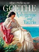 Cover-Bild zu Iphigenie auf Tauris (eBook) von Goethe, Johann Wolfgang von