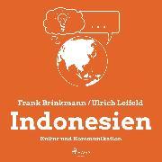 Cover-Bild zu Leifeld, Ulrich: Indonesien - Kultur und Kommunikation (Ungekürzt) (Audio Download)