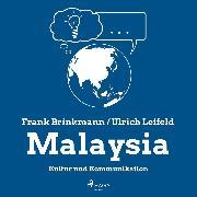 Cover-Bild zu Leifeld, Ulrich: Malaysia - Kultur und Kommunikation (Ungekürzt) (Audio Download)