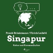 Cover-Bild zu Leifeld, Ulrich: Singapur - Kultur und Kommunikation (Ungekürzt) (Audio Download)
