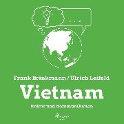 Cover-Bild zu Leifeld, Ulrich: Vietnam - Kultur und Kommunikation (Ungekürzt) (Audio Download)