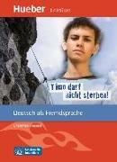 Cover-Bild zu Timo darf nicht sterben! von Habersack, Charlotte