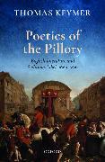 Cover-Bild zu Keymer, Thomas (Chancellor Henry N. R. Jackman University Professor of English, University of Toronto): Poetics of the Pillory