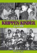 Cover-Bild zu Krippen-Kinder in der DDR (eBook) von Vogelsänger, Peter (Beitr.)