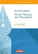 Cover-Bild zu Brenner, Gerd: Die Facharbeit: Von der Planung zur Präsentation. Arbeitsheft