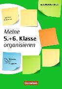 Cover-Bild zu Brenner, Gerd: Meine Klasse organisieren - Sekundarstufe I. Meine 5.+ 6. Klasse organisieren