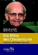 Cover-Bild zu Heinzmann, Richard (Beitr.): Die Mitte des Christentums (eBook)