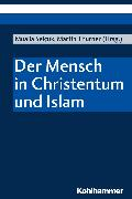 Cover-Bild zu Thurner, Martin (Beitr.): Der Mensch in Christentum und Islam (eBook)