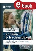 Cover-Bild zu Ethik schülernah Konsum und Nachhaltigkeit (eBook) von Röser, Winfried