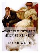 Cover-Bild zu Von der Wichtigkeit, ernst zu sein (eBook) von Wilde, Oscar