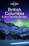 Cover-Bild zu Lonely Planet, Lonely Planet: Lonely Planet British Columbia & the Canadian Rockies (eBook)
