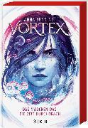 Cover-Bild zu Vortex - Das Mädchen, das die Zeit durchbrach