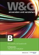 Cover-Bild zu W&G anwenden und verstehen, B-Profil, 6. Semester, Bundle mit digitalen Lösungen von KV Bildungsgruppe Schweiz (Hrsg.)