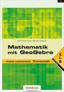 Cover-Bild zu Thema Mathematik 5-6. Mathematik mit GeoGebra. Themenheft von Brand, Clemens