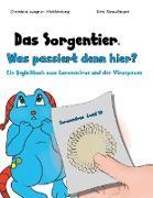 Cover-Bild zu Das Sorgentier - Was passiert denn hier? von Wagner-Meisterburg, Christina