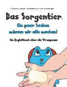 Cover-Bild zu Das Sorgentier- Ein paar Sachen müssen wir alle machen! von Wagner-Meisterburg, Christina (Hrsg.)