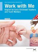 Cover-Bild zu Lehrerhandbuch Work with Me von Kählau, Michaela
