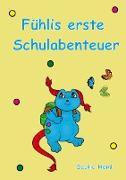 Cover-Bild zu Fühlis erste Schulabenteuer von Heinl, Saskia