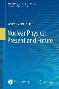 Cover-Bild zu Nuclear Physics: Present and Future (eBook) von Greiner, Walter (Hrsg.)