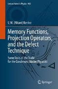 Cover-Bild zu Memory Functions, Projection Operators, and the Defect Technique (eBook) von Kenkre, V. M. (Nitant)