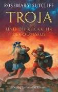 Cover-Bild zu Troja und die Rückkehr des Odysseus von Sutcliff, Rosemary