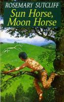 Cover-Bild zu Sun Horse, Moon Horse (eBook) von Sutcliff, Rosemary