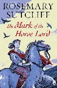 Cover-Bild zu The Mark of the Horse Lord (eBook) von Sutcliff, Rosemary