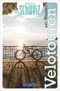 Cover-Bild zu Velotouren am Wasser Erlebnis Schweiz