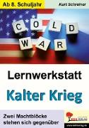 Cover-Bild zu Lernwerkstatt Kalter Krieg von Schreiner, Kurt