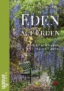 Cover-Bild zu Eden auf Erden: Die Liebe zwischen Mensch und Garten