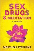 Cover-Bild zu Sex, Drugs and Meditation (eBook) von Stephens, Mary-Lou