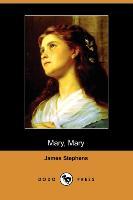 Cover-Bild zu Mary, Mary (Dodo Press) von Stephens, James