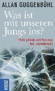 Cover-Bild zu Was ist mit unseren Jungs los? (eBook) von Guggenbühl, Allan
