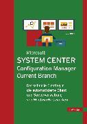 Cover-Bild zu Microsoft System Center Configuration Manager Current Branch (eBook) von Joos, Thomas