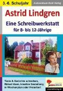 Cover-Bild zu Astrid Lindgren - Eine Schreibwerkstatt für 8- bis 12-Jährige von Kohl-Verlag, Autorenteam