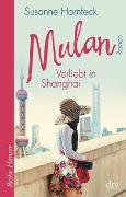 Cover-Bild zu Mulan, Verliebt in Shanghai von Hornfeck, Susanne