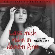 Cover-Bild zu Lass mich ruhn in deinem Arm. Die schönsten Liebesgedichte (Audio Download) von Storm, Theodor